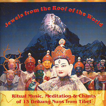 Drikung Nuns : Jewels from the Roof of the World (CD)