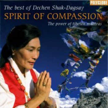 Dechen Shak-Dagsay : Spirit of Compassion