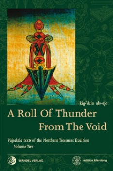 Martin Boord : A Roll Of Thunder From The Void: Vajrakila texts of the Northern Treasures Tradition Volume Two