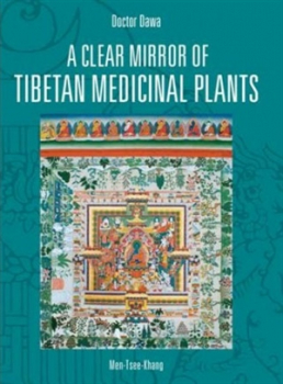Dawa: A Clear Mirror of Tibetan Medicinal Plants-Vol II