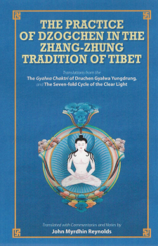 Reynolds, John M. : The Practice of Dzogchen in the Zhang Zhung Tradition of Tibet