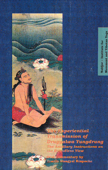 Tenzin Wangyal Rinpoche : The Experiential Transmission of Druggyalwa Yungdrung VOL 3