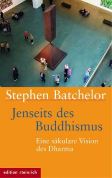 Batchelor, Stephen : Jenseits des Buddhismus