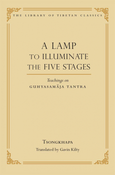 Tsongkhapa : A LAMP TO ILLUMINATE THE FIVE STAGES Teachings on Guhyasamāja Tantra