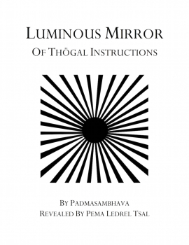Luminous Mirror of Thögal Instructions from the Khandro Nyingthig