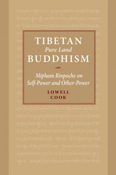 Tibetan Pure Land Buddhism : Mipham Rinpoche on Self Power and Other Power