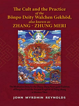 John Myrdhin Reynolds : The Cult and the Practice of the Bonpo Deity Walchen Gekhod also known as Zhang Zhung Meri