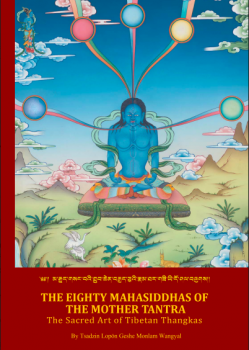 The Eighty Mahasiddhas of the Mother Tantra : The Sacred Art of Tibetan Thangkas