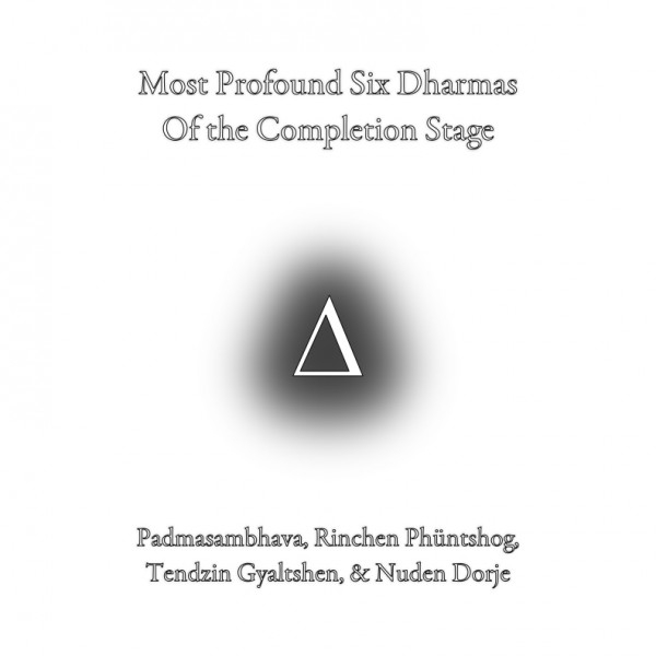 Most Profound Six Dharmas of the Completion Stage