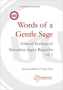 Words of a Gentle Sage: Collected teachings of Khenchen Appey Rinpoche Volume 1